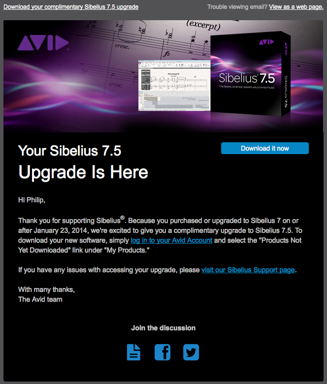 A Sibelius 7.5 complimentary upgrade e-mail, sent yesterday